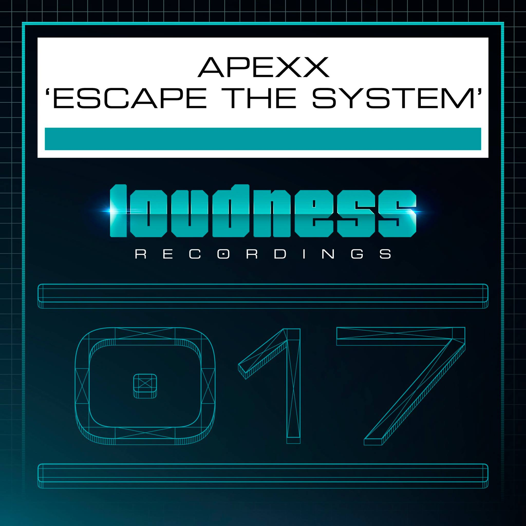 Apexx - Escape The System [LOUDNESS RECORDINGS] LOUD017