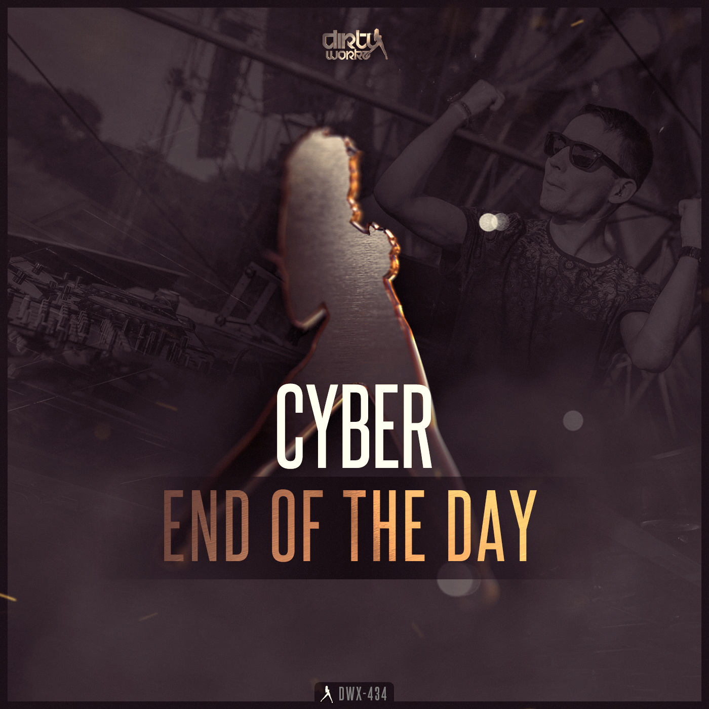 Cyber - End Of The Day [DIRTY WORKZ] DWX434