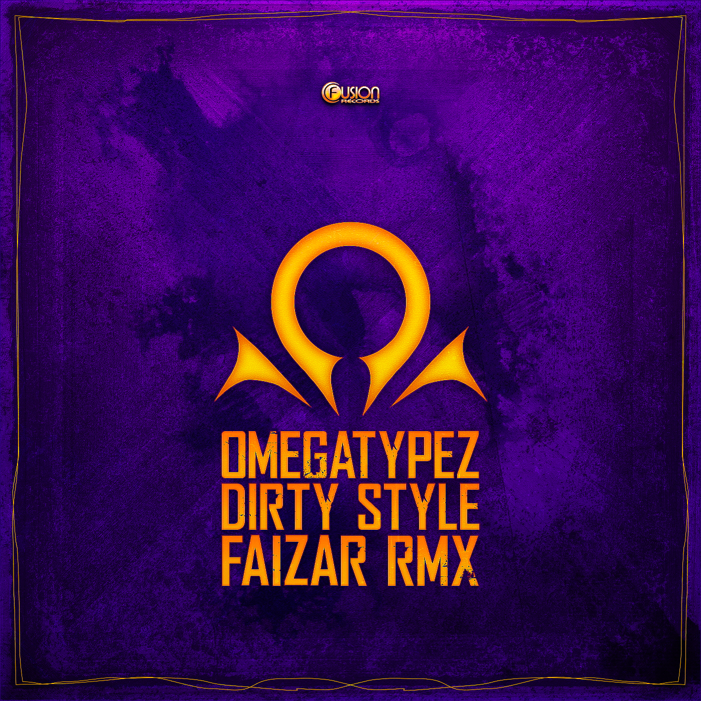 Omegatypez - Dirty Style (Faizar Remix) [FUSION RECORDS] FUSION358