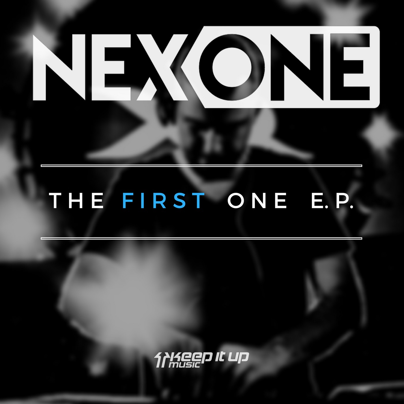 Nexone - The First One EP [KEEP IT UP MUSIC] KIUXXX