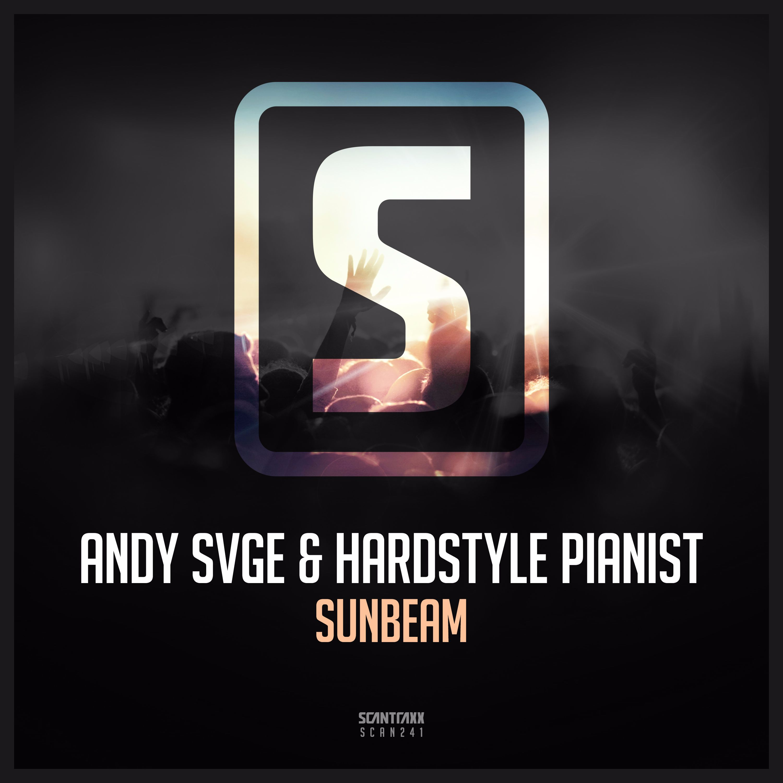 ANDY SVGE & Hardstyle Pianist - Sunbeam [SCANTRAXX RECORDZ] SCANTRAXX241