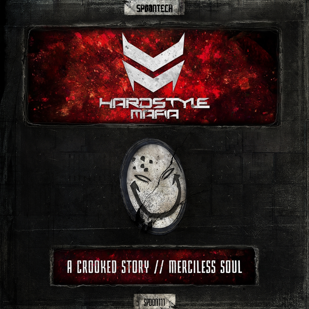 Hardstyle Mafia - A Crooked Story/ Merciless Soul [SPOONTECH RECORDS] SPOON111