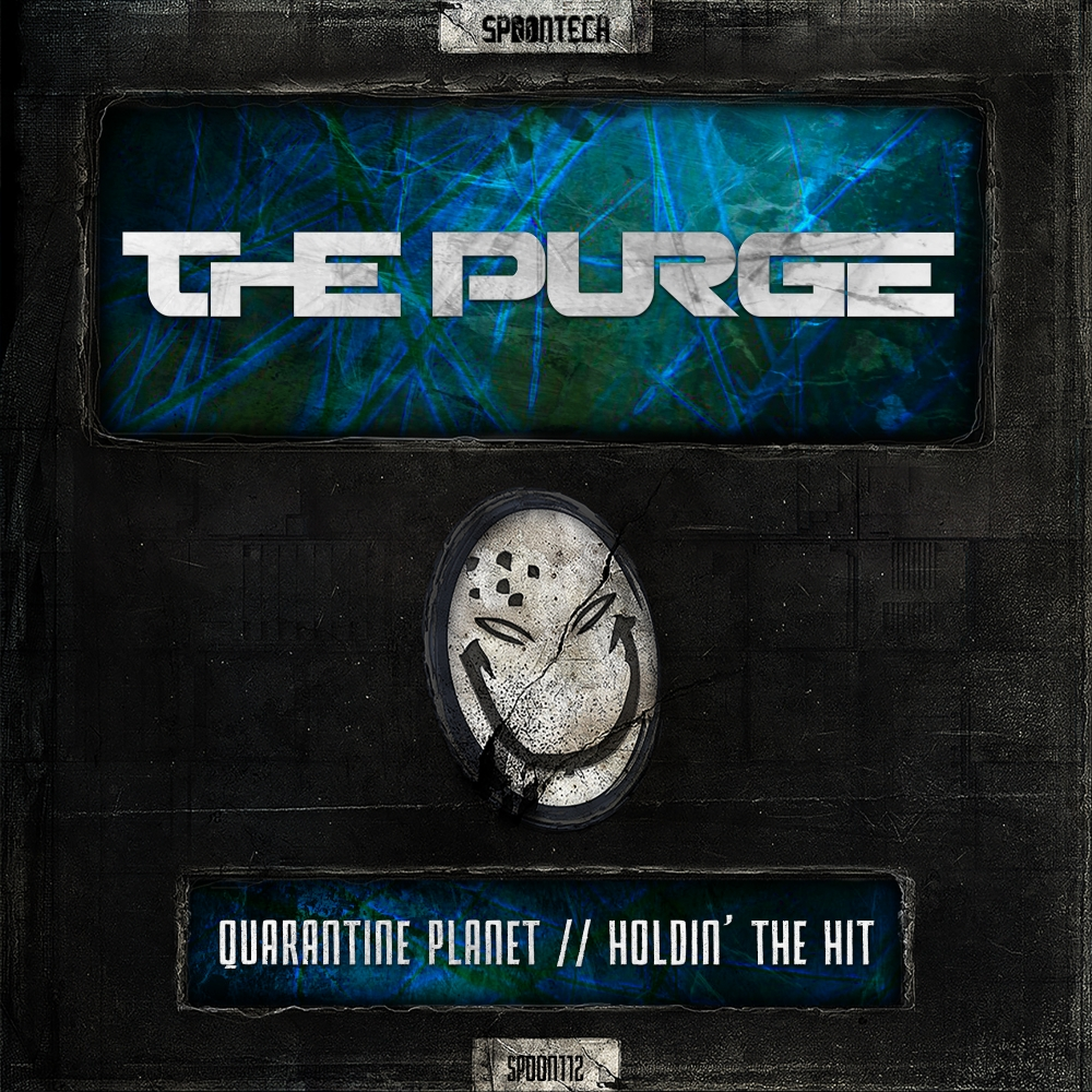 The Purge - Quarantine Planet/ Holdin' The Hit [SPOONTECH RECORDS] SPOON112