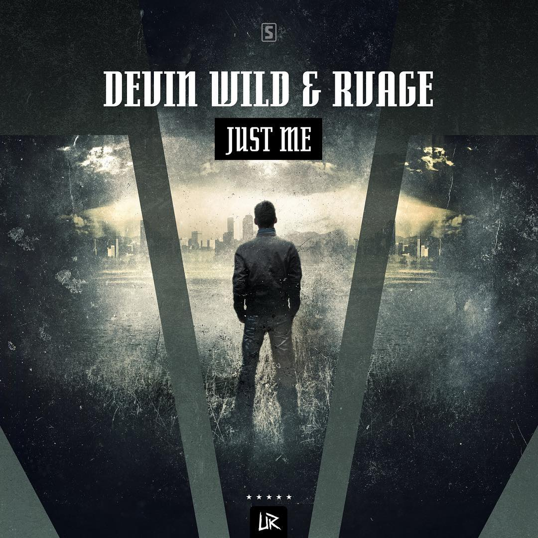 Devin Wild & RVAGE - Just Me [UNLEASHED RECORDS] UR007